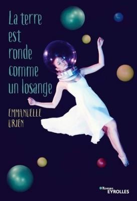vignette de 'La terre est ronde comme un losange (Emmanuelle Urien)'