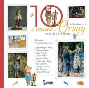 """Afficher """"Les 10 chefs-d'oeuvre du Musée d'Orsay racontés aux enfants"""""""