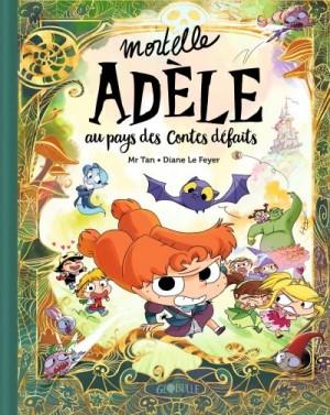 """Afficher """"Mortelle Adèle Mortelle Adèle au pays des contes défaits"""""""