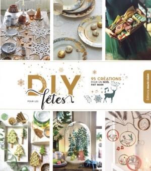 """Afficher """"DIY pour les fêtes : 95 créations pour un Noël fait main"""""""