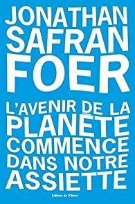 """Afficher """"avenir de la planète commence dans notre assiette (L')"""""""