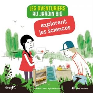 """Afficher """"Les aventuriers au jardin bio explorent les sciences"""""""