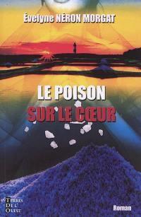 """Afficher """"Le poison sur le coeur"""""""