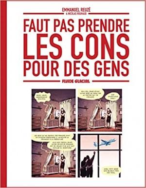 vignette de 'Faut pas prendre les cons pour des gens n° 1 (Emmanuel Reuzé)'