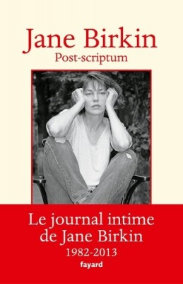 vignette de 'Jane Birkin, Journal n° 2<br /> Post-scriptum (1982-2013) (Jane Birkin)'
