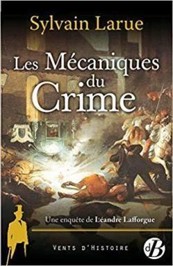 Une enquête de Léandre Lafforgue<br /> Les mécaniques du crime