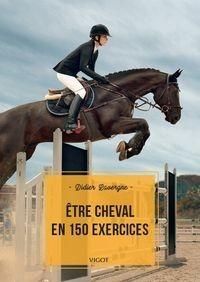 "Afficher ""Etre cheval en 150 exercices"""