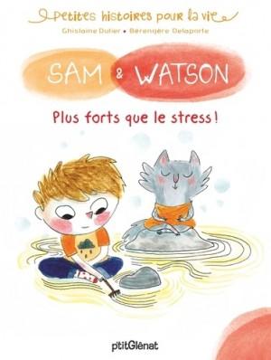 """Afficher """"Sam et Watson plus forts que le stress !"""""""