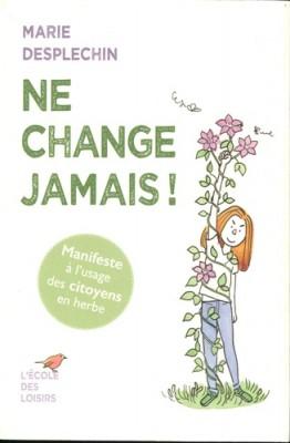 """Afficher """"Ne change jamais !"""""""