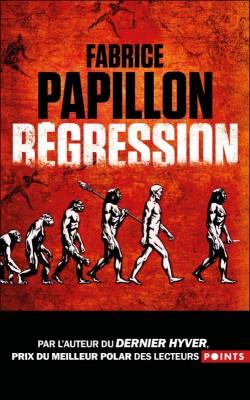 vignette de 'Régression (Fabrice Papillon)'
