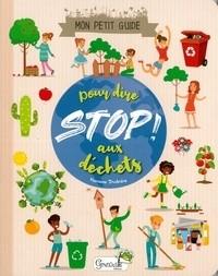 """Afficher """"Mon petit guide pour dire STOP ! aux déchets"""""""