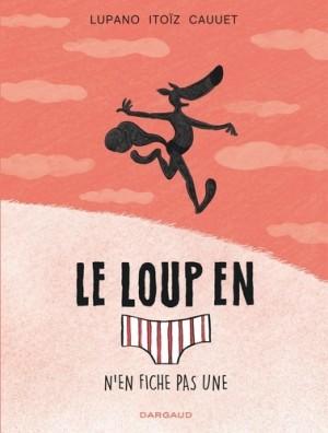 """Afficher """"Le Loup en slip n° 04 Le Loup en slip n'en fiche pas une"""""""