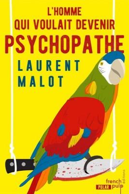 """Afficher """"L' homme qui voulait devenir psychopathe"""""""