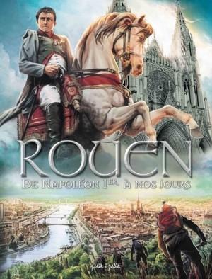 Couverture de Rouen n° 4 : De Napoléon Ier à nos jours