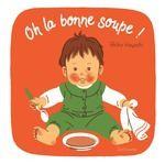 """Afficher """"Oh la bonne soupe !"""""""