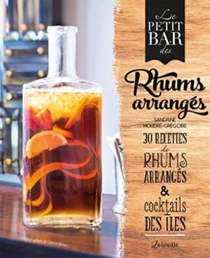 """Afficher """"Rhums arrangés - 20 recettes de rhums arrangés et cocktails des îles"""""""