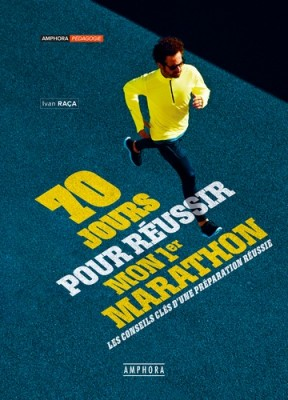 """Afficher """"70 jours pour réussir mon (premier) marathon"""""""