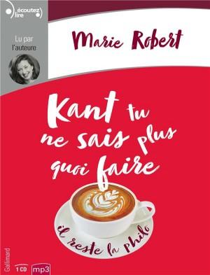 vignette de 'Kant tu ne sais plus quoi faire, il reste la philo (Marie Robert)'