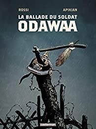 "Afficher ""La ballade du soldat Odawaa"""