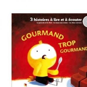 """Afficher """"Gourmand, trop gourmand !"""""""