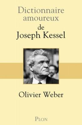 Dictionnaire amoureux de Joseph Kessel