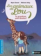 "Afficher ""Les animaux de Lou Tu grandiras, petit girafon"""
