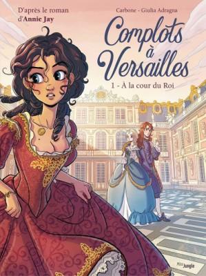 """Afficher """"Complots à Versailles n° 1 A la cour du Roi"""""""