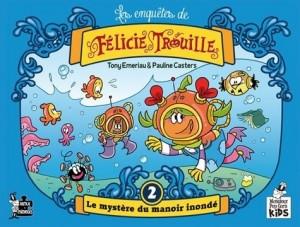 """Afficher """"Les enquêtes de Félicie Trouille."""""""
