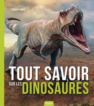 """Afficher """"Tout savoir sur les dinosaures"""""""
