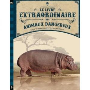 """Afficher """"Le livre extraordinaire des animaux dangereux"""""""