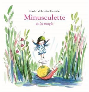 vignette de 'Minusculette<br />Minusculette et la magie (Kimiko)'