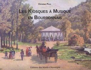 """Afficher """"Les kiosques à musique en Bourbonnais"""""""