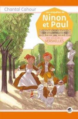 """Afficher """"Enquêtes de Ninon et Paul (Les) Des voleurs à Versailles"""""""