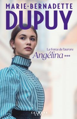 """Afficher """"La Force de l'aurore, Angélina tome 3 (Nouvelle édition)"""""""