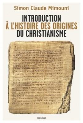 """Afficher """"Introduction à l'histoire des origines du christianisme"""""""