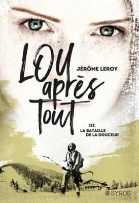 """Afficher """"Lou après Tout n° 3 La Bataille de la Douceur"""""""