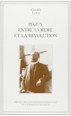 """Afficher """"Péguy entre l'ordre et la révolution"""""""