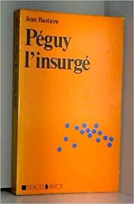 """Afficher """"Peguy, l'insurgé"""""""