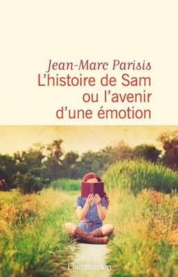 """Afficher """"L'histoire de Sam ou L'avenir d'une émotion"""""""