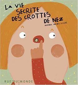 """Afficher """"La Vie secrète des crottes de nez"""""""