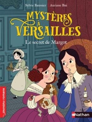 """Afficher """"Mystère à Versaille Le secret de Margo"""""""