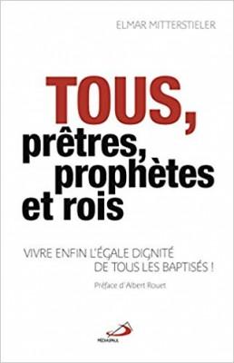 Tous prêtres, prophètes et rois !
