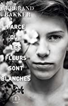 vignette de 'Parce que les fleurs sont blanches (Gerbrand Bakker)'