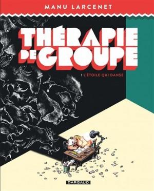 vignette de 'Thérapie de groupe n° 1<br /> L'étoile qui danse (Manu Larcenet)'