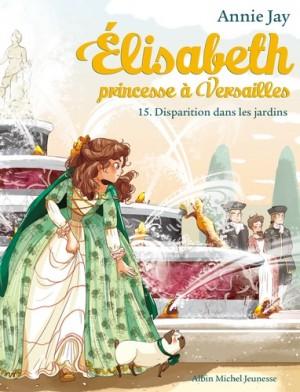"""Afficher """"Élisabeth, princesse à Versailles n° 15 Disparition dans les jardins"""""""