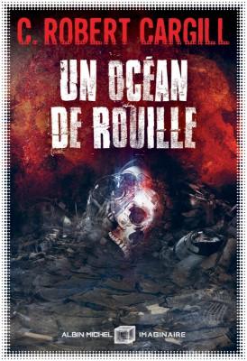 Couverture de Un océan de rouille : roman