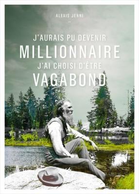 vignette de 'J'aurais pu devenir millionnaire, j'ai choisi d'être vagabond (Alexis Jenni)'