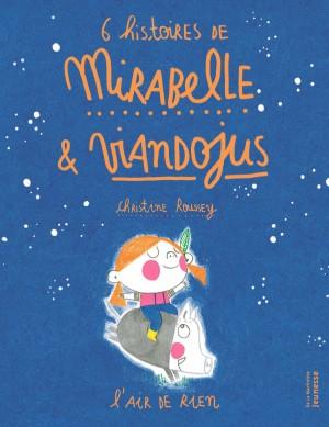 vignette de '6 histoires de Mirabelle & Viandojus (Christine Roussey)'