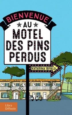 """Afficher """"Bienvenue au motel des pins perdus"""""""