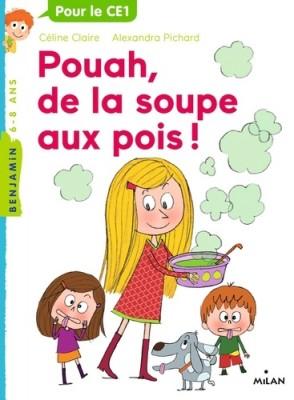 """Afficher """"Pour le CE1 Pouah, de la soupe aux pois !"""""""
